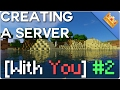 Minecraft: Building a Server [WITH VIEWERS!] (#2)