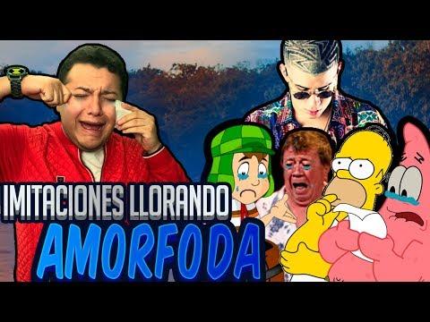BAD BUNNY - AMORFODA *IMITACIONES LLORANDO*