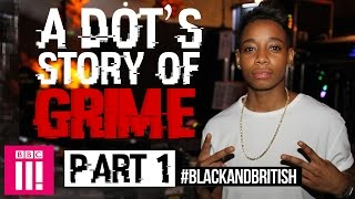 A DOT's Story of Grime: How it all began