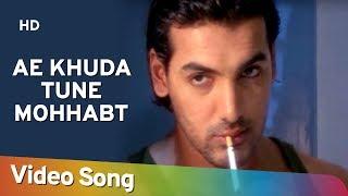 Aye Khuda Tune Mohabbat | Madhoshi | Bipasha Basu | John Abraham | Priyanshu Chatterjee