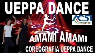AMAMI AMAMI - COVER - COREOGRAFIA UEPPA DANCE Canta MARIO.