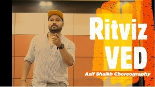 VED - Ritviz    Dance Choreography   Asif Shaikh
