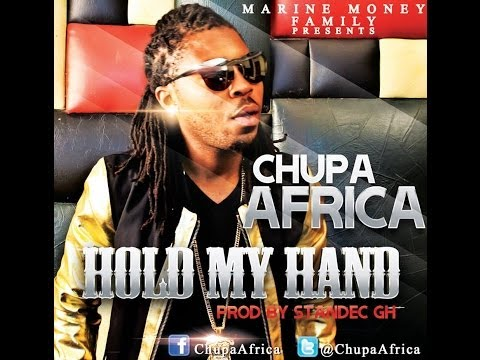 Chupa - Hold My Hand [New African Music 2014]