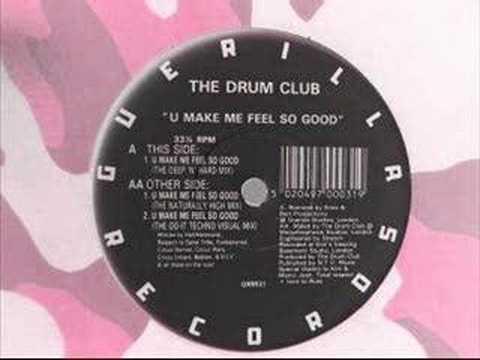 The Drum Club - U Make Me Feel So Good (Deep 'N' Hard Mix)