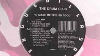 The Drum Club - U Make Me Feel So Good (Deep