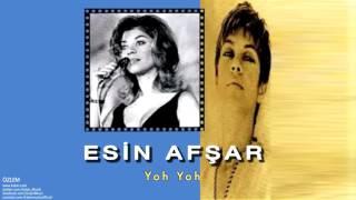 Esin Afşar - Yoh Yoh [ Özlem © 1998 Kalan Müzik ]