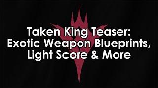 Destiny Taken King: Exotic Weapon Blueprints, Light Score & More (Teaser Review)