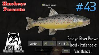 Russian Fishing 4 | #43 - Belaya River Brown Trout - Patience and Persistence!