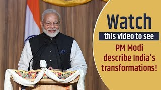 Watch this video to see PM Modi describe India's transformations!