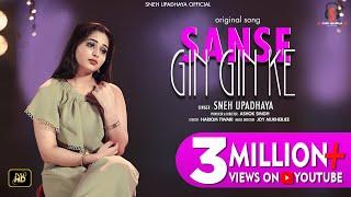 SANSE GIN GIN KE.. (Original Love Song) I Sneh Upadhya (Hello Kon)