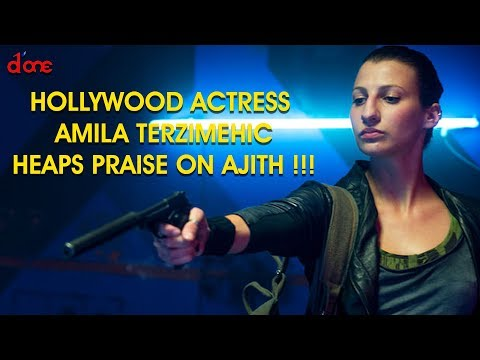 Hollywood Actress Amila Terzimehic heaps praise on Ajith !!!  Exclusive   D'one