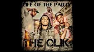 The Clik- Life of the party (Prod.by T-Money Ambition)