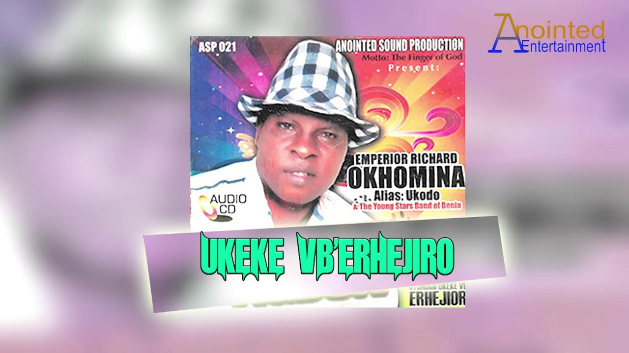 Download UKODO - UKEKE VB'ERHE EJIRO - [BENIN MUSIC]