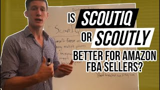 Is ScoutIQ or Scoutly better for Amazon FBA sellers?