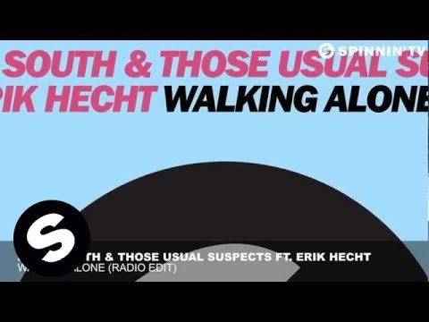 Dirty South & Those Usual Suspects featuring Erik Hecht  Walking Alone Radio Edit