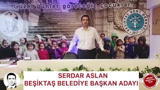 BEŞİKTAŞ BELEDİYE BAŞKAN ADAYI SERDAR ASLAN : MAKAM ODALARINI / MAKAM ARABALARINI KALDIRACAĞIZ..! Video