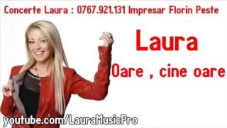 Laura - Oare , cine oare