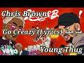 Chris Brown, Young Thug - Go Crazy (Lyrics) مترجمة