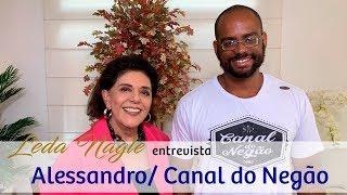 A PALAVRA DE ALESSANDRO DO CANAL DO NEGÃO| LEDA NAGLE