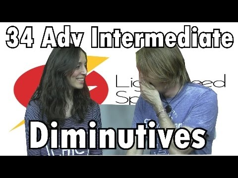 Spanish Lesson 34 Adv Intermediate  Diminutives  LightSpeed Spanish