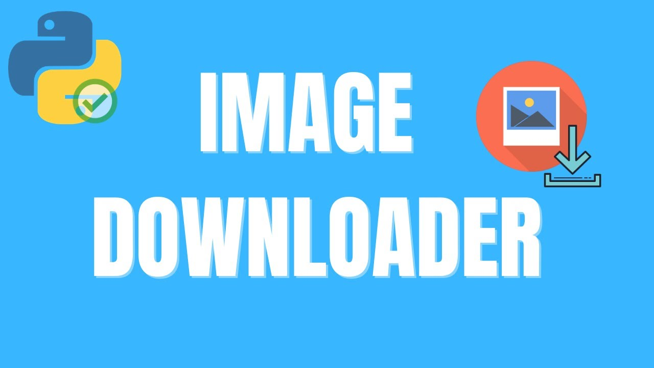 How to Create an Image Downloader using Python for Beginners