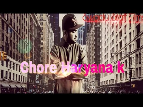 Chore Haryana kछोरे हरियाणा के ॥ Haryanvi Rap song || ftChaudhary || Desi Staff ||