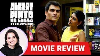 Albert Pinto Ko Gussa Kyun Aata Hai? Movie Review by Anupama Chopra | Manav Kaul | Nandita Das