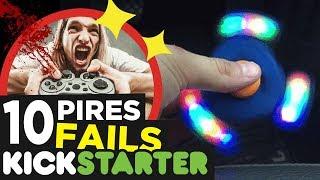10 PIRES FAILS KICKSTARTER !