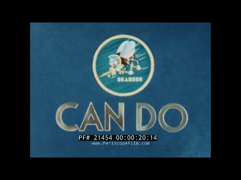 CAN DO:THE STORY OF THE SEABEES  CONSTRUCTION BATTALIONS IN