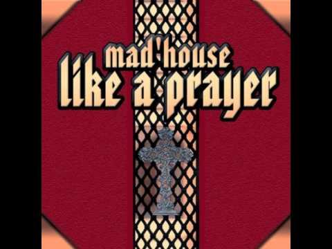 Mad'House - Like A Prayer