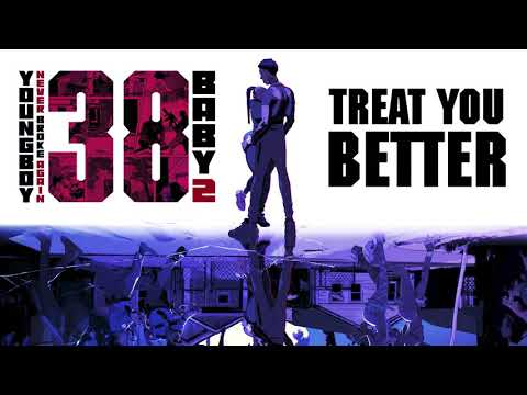 YoungBoy Never Broke Again – Treat You Better