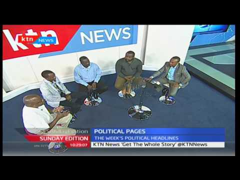 Sunday Edition: Political pages-Major stories on the dailies of Kenya's political temperatures