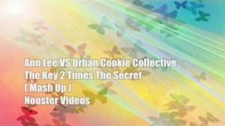 Ann Lee VS Urban Cookie Collective - The Key 2 Times The Secret [ Mash Up ] HQ