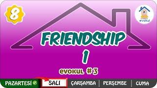 Friendship- 1  8.Sınıf uzaktanegitim evokul Kampı