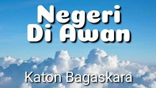 Negeri Di Awan | Katon Bagaskara | Lyrics | HD