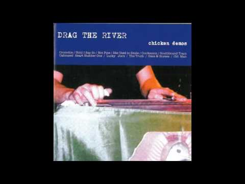 Drag the River - The Truth