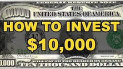 How to Invest: The BEST ways to invest $10,000 in 2018