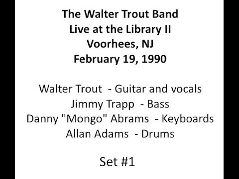 Walter Trout Band Live at the Library II February 19, 1990 Set #1