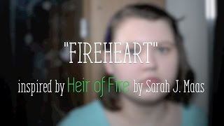 Fireheart - Original (Inspired by Heir of Fire by Sarah J. Maas)