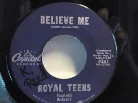 Royal Teens - Believe Me