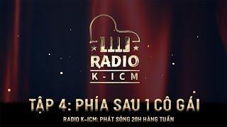 RADIO K-ICM | PHÍA SAU MỘT CÔ GÁI (Soobin Hoàng Sơn) - TẬP 4
