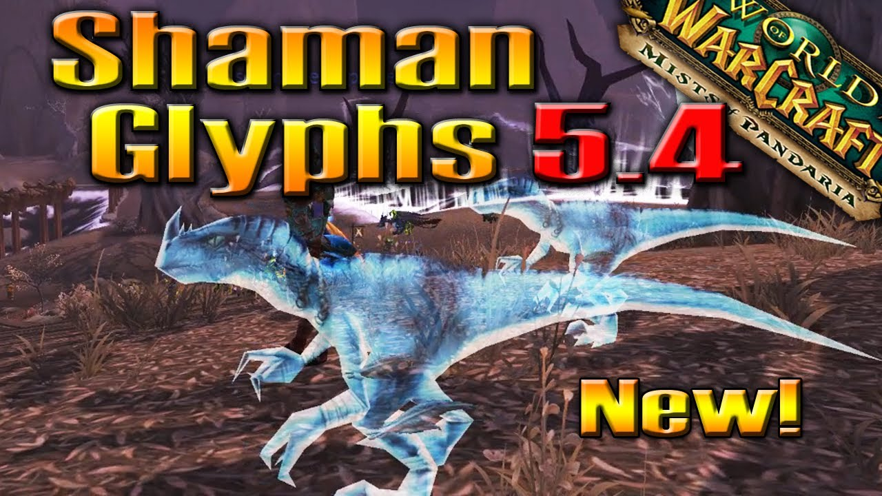 PATCH 5.4: New Shaman Glyphs, Spirit Raptors & Animations by ...