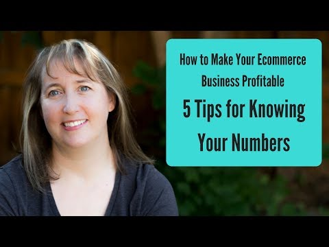 How to Make Your Ecommerce Business Profitable - 5 Tips for Knowing Your Numbers