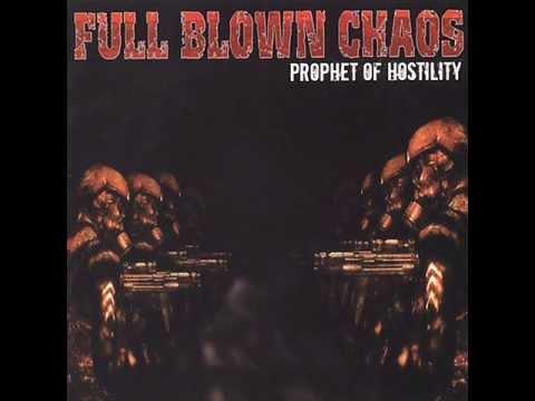 Full Blown Chaos - Prophet Of Hostility 2003 [FULL EP]