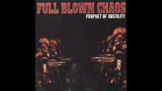 Full Blown Chaos - Prophet Of Hostility 2003 [FULL EP]