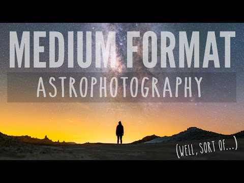 Medium Format Astrophotography with Panorama Stitching – Lonely Speck