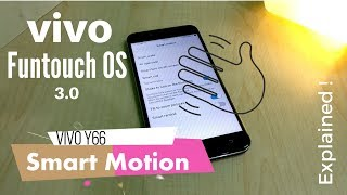 VIVO Y66 Smart Motion Feature (Funtouch OS) Explained !
