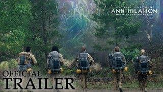 ANNIHILATION   Official Trailer