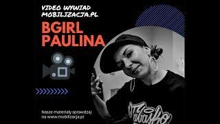 BGIRL PAULINA – wywiad 2018