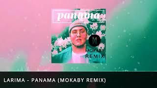 Larima Panama MOKABY Remix.mp3